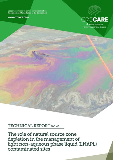 CRC CARE Technical Report 46: The role of natural source zone depletion in the management of light non-aqueous hase liquid (LNAPL) contaminated sites