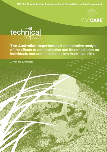 CRC CARE Technical Report 17: The Australian experience - A comparative analysis of the effects of contamination and its remediation on individuals and communities at two Australian sites