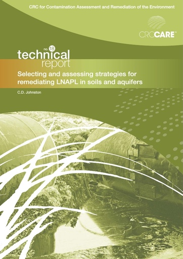 CRC CARE Technical Report 18: Selecting and assessing strategies for remediating LNAPL in soils and aquifers