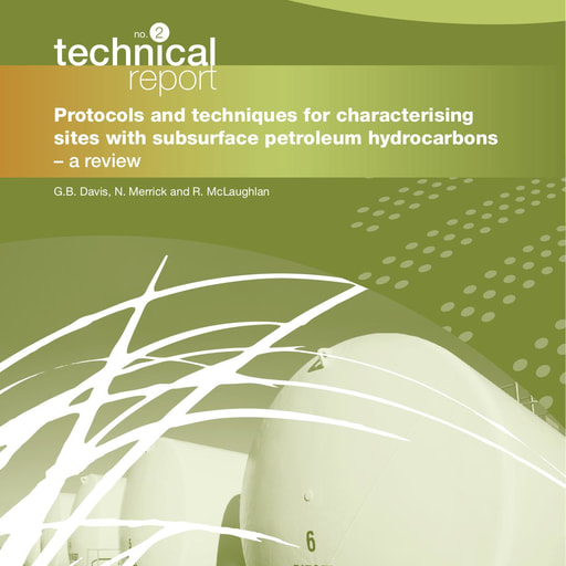 CRC CARE Technical Report 02: Protocols and techniques for characterising sites with subsurface petroleum hydrocarbons - a review