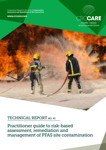 CRC CARE Technical Report 43: Practitioner Guide: Assessment, management and remediation of PFAS