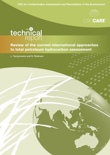 CRC CARE Technical Report 08: Review of the current international approaches to total petroleum hydrocarbon assessment