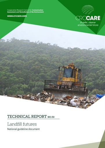 CRC CARE Technical Report 30: Landfill Futures, A state and Futures Review of Landfill in Australia