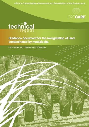 CRC CARE Technical Report 20: Guidance document for the revegetation of land contaminated by metal(loid)s