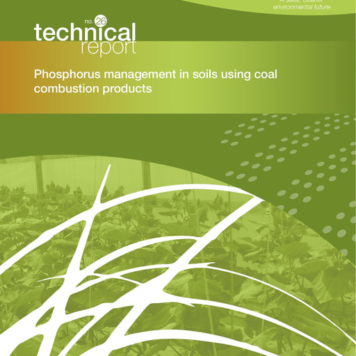 CRC CARE Technical Report 26: Phosphorus management in soils using coal combustion products