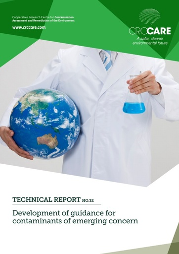 CRC CARE Technical Report 32: Development of guidance for Contaminants of Emerging Concern