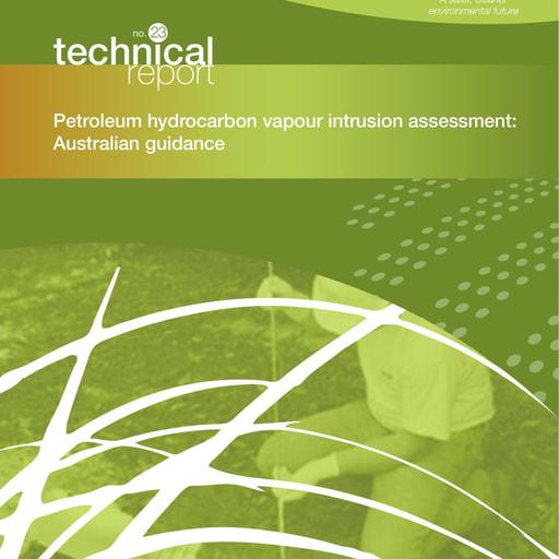 CRC CARE Technical Report 23: Petroleum hydrocarbon vapour intrusion assessment - Australian guidance