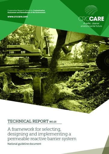 CRC CARE Technical Report 25: A framework for selecting, designing and implementing a permeable reactive barrier system