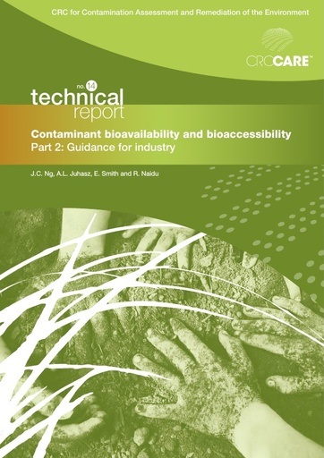 CRC CARE Technical Report 14: Contaminant bioavailability and bioaccessibility, part 2: Guidance for industry