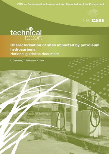 CRC CARE Technical Report 11: Characterisation of sites impacted by petroleum hydrocarbons - national guideline doucment