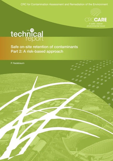 CRC CARE Technical Report 16.2: Safe on-site retention of contaminants. Part 2:  A risk-based approach